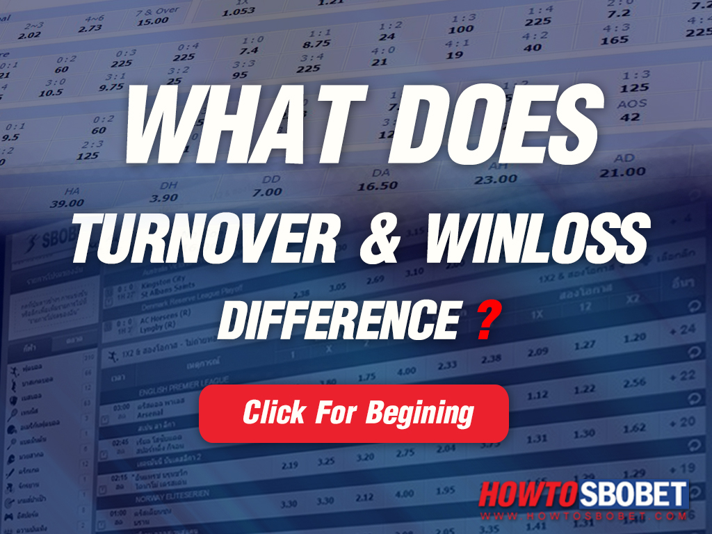 What are the differences between Sbobet Turnover and winloss?
