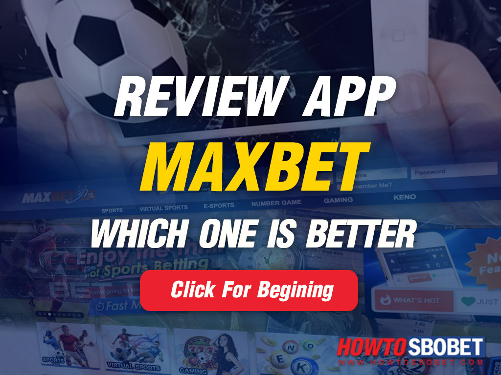 Review App Maxbet, Ibcbet Application on Android and Mobile. Which one is better?