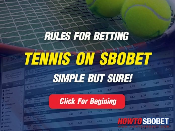 Rules and Regulation for Betting Tennis on Sbobet. Simple but Sure!