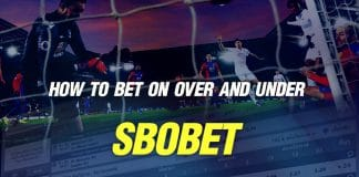 How to bet on Over and Under in Sbobet